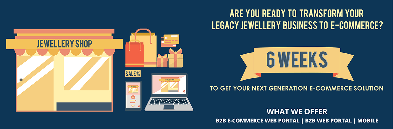 Are you ready to transform your legacy Jewellery Business to e-commerce?